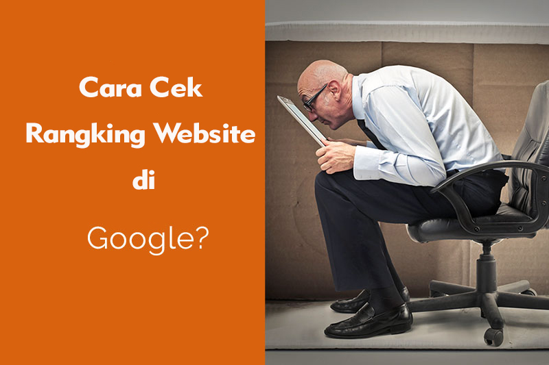 cara cek ranking website di google